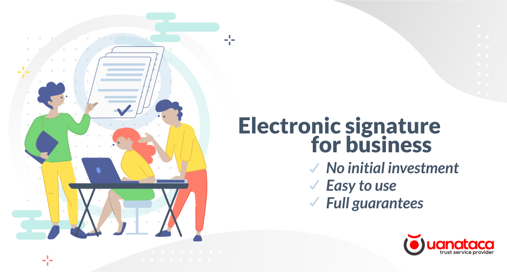 Aspects to consider when evaluating an electronic signature solution for business