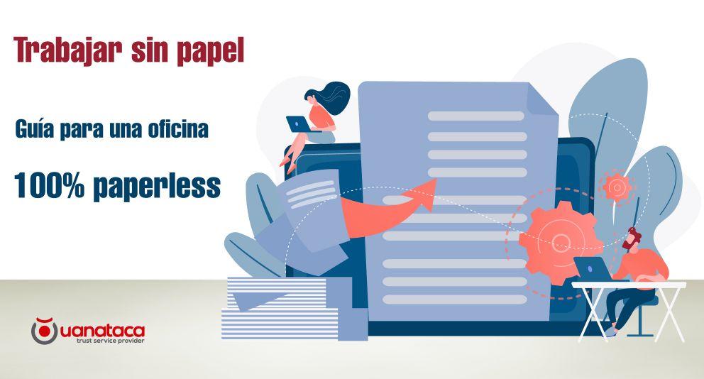 Paperless: elimina el papel en tu negocio gracias a la firma electrónica avanzada