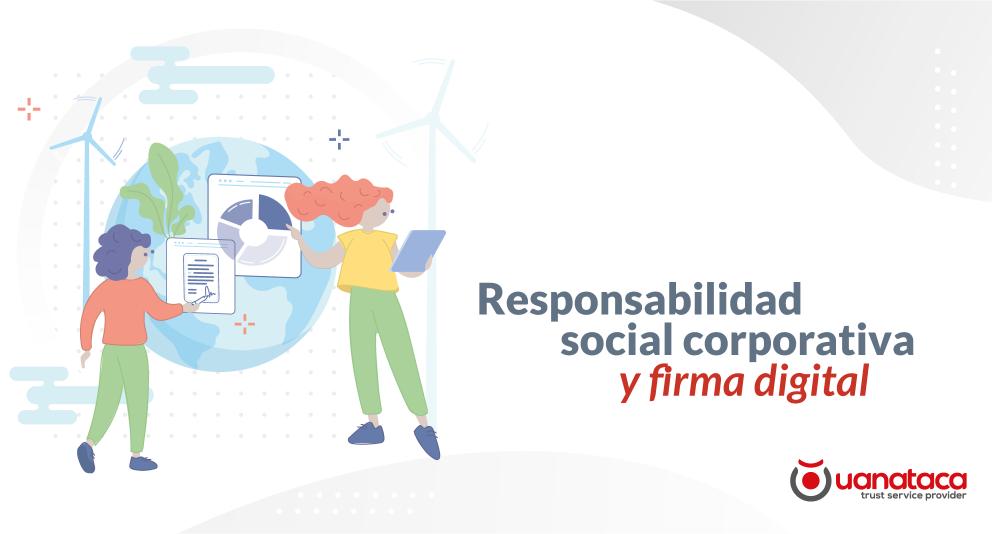 Responsabilidad social corporativa y firma digital. Cuidando el entorno empresarial