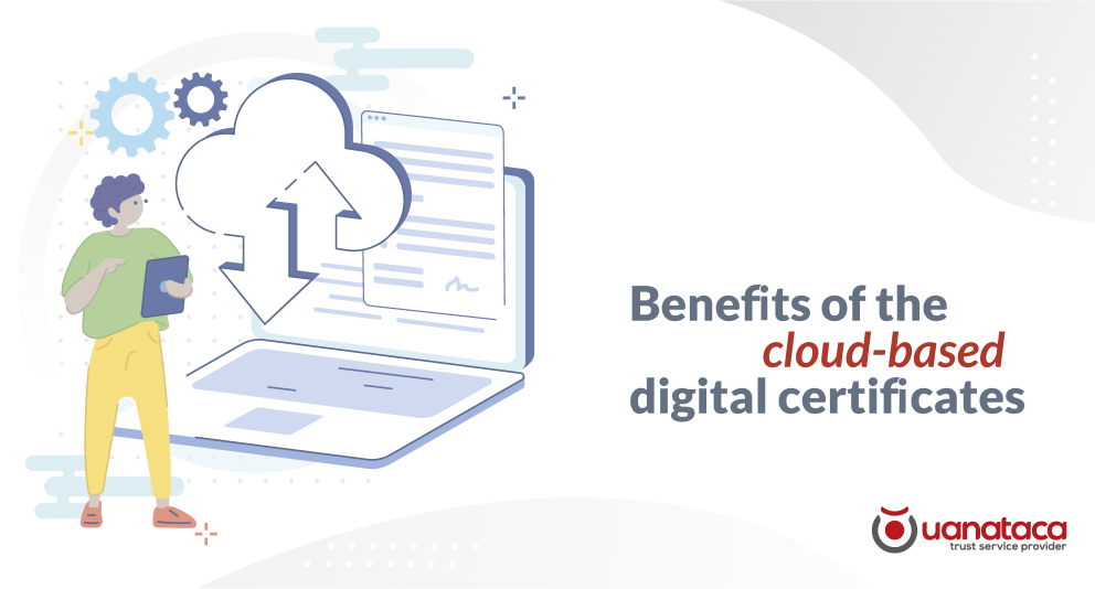 What are Cloud-based digital certificates? Know its advantages