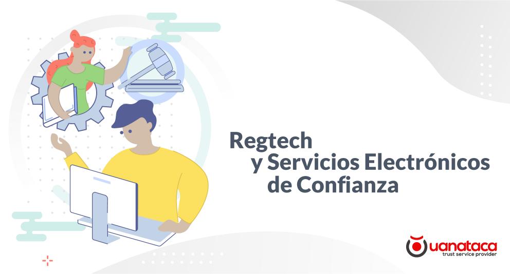 Regtech: nuevas tecnologías para el cumplimiento regulatorio