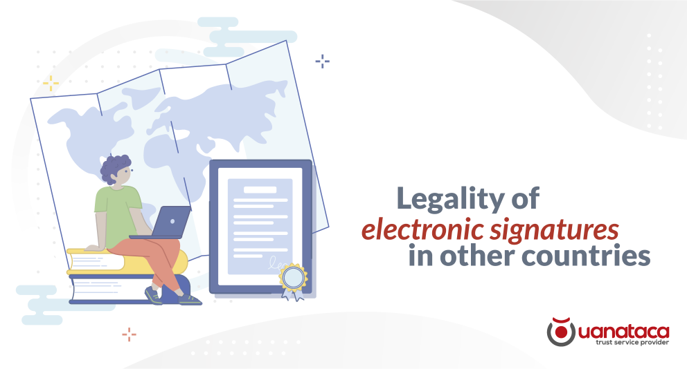 The electronic signature: is it legal in other countries?