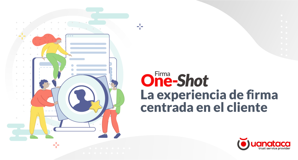 Firma One-Shot, factor clave en la estrategia customer centric