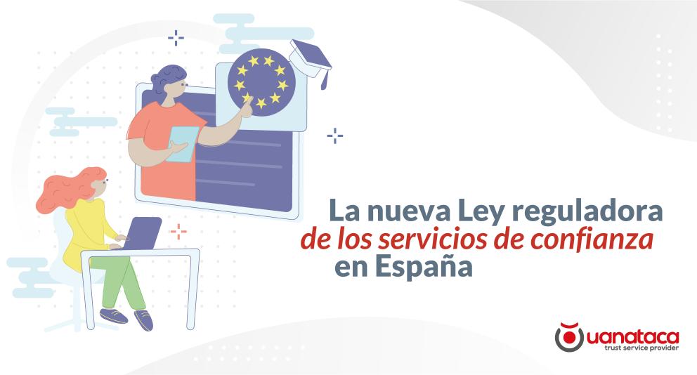 La nueva Ley reguladora de los servicios de confianza en España