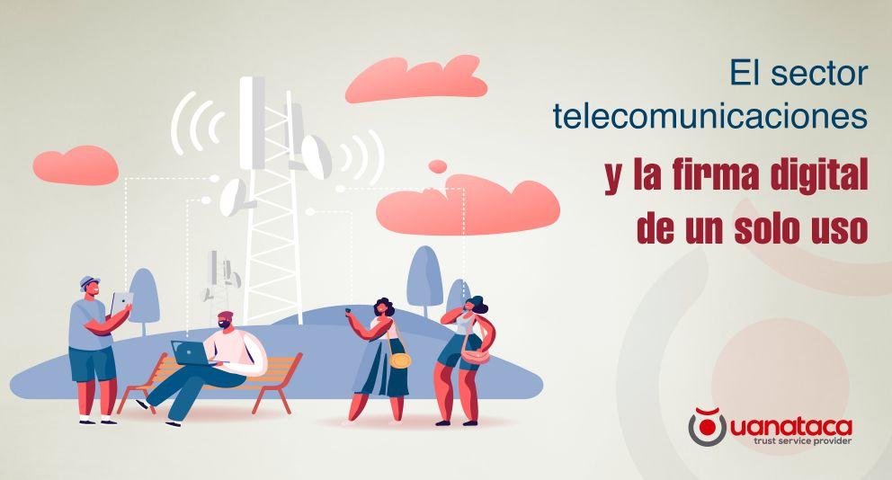 Las empresas de telecomunicaciones del futuro: la firma digital como catalizadora