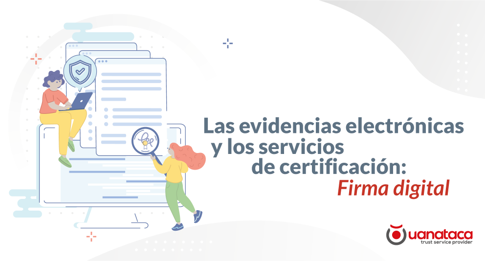 Las evidencias electrónicas y los servicios de certificación: Firma digital