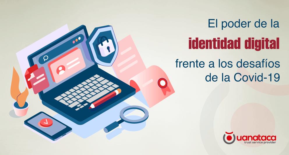 El desarrollo de la identidad digital, otra forma de combatir los efectos de la COVID-19