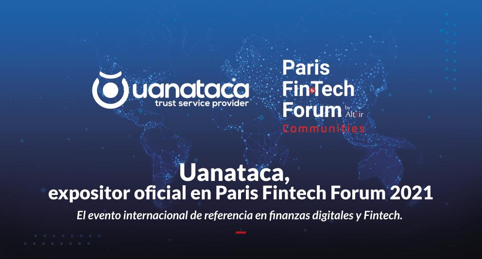 Uanataca, expositor oficial en Paris Fintech Forum 2021