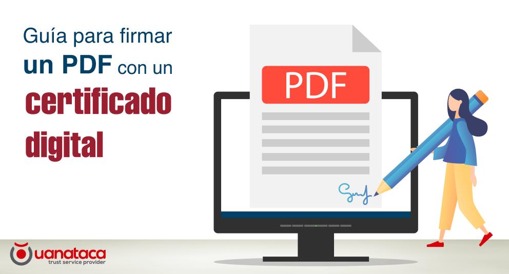Cómo firmar un PDF con certificado digital | Guía visual 2020