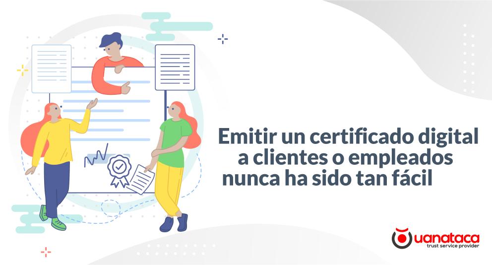 Certificados digitales: el valor de la información para una fácil emisión