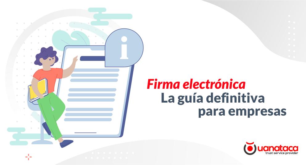 Firma electrónica. La guía definitiva para empresas