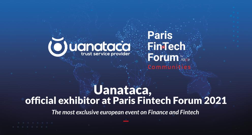 Uanataca, official exhibitor at Paris Fintech Forum 2021