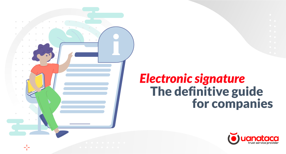 Electronic signature. The definitive guide for companies