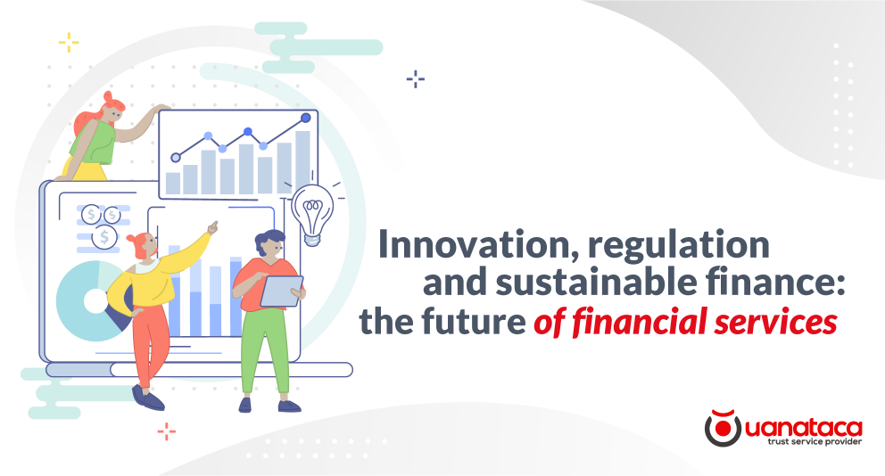 Innovation, regulation and sustainable finance: the future of financial services