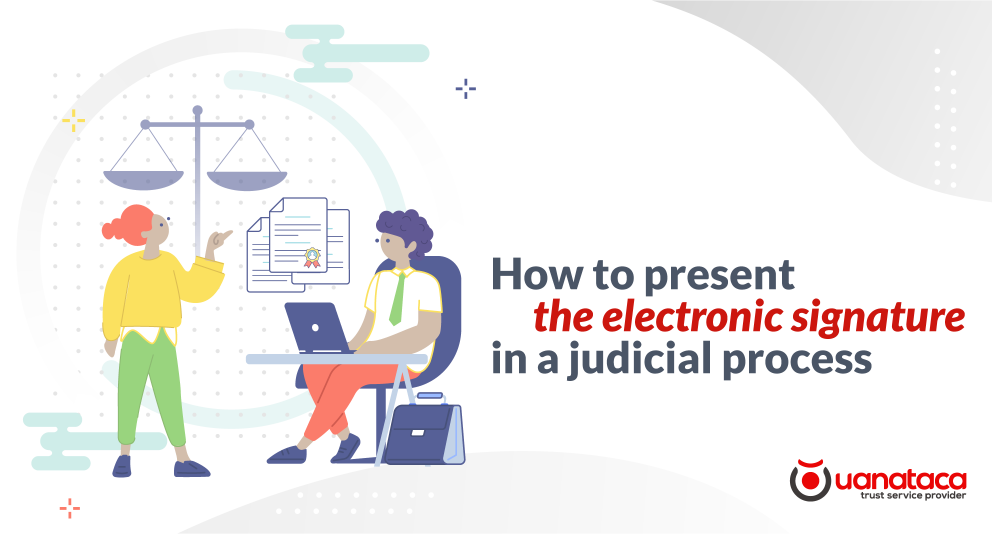 Presentation and evaluation of the electronic signature in a judicial process