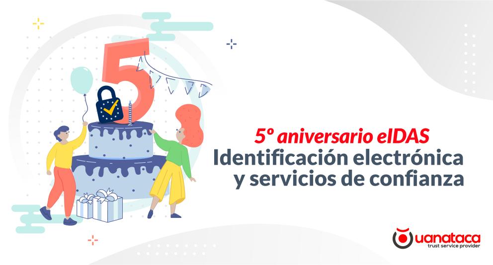 5º aniversario eIDAS: el reglamento de identificación electrónica y servicios de confianza en Europa