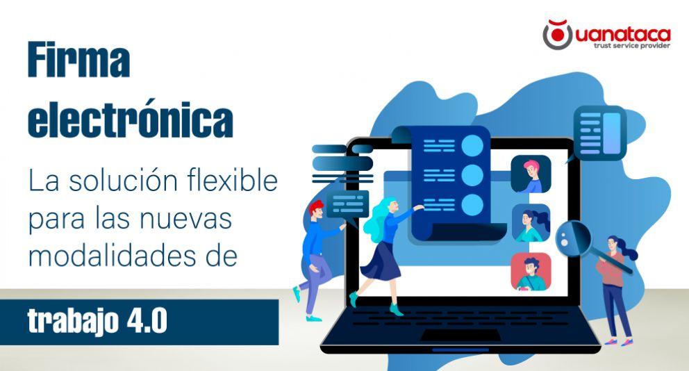 La firma electrónica y las nuevas modalidades de trabajo 4.0