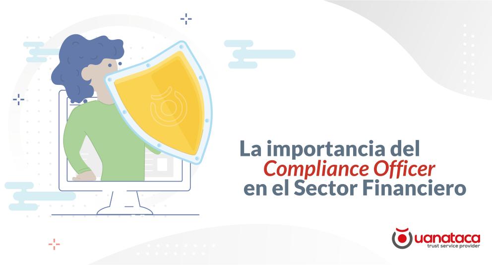 La importancia del Compliance Officer en el Sector Financiero