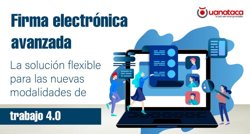 La firma electrónica avanzada y las nuevas modalidades de trabajo 4.0