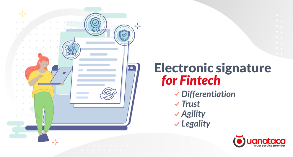 Electronic signatures, a key tool to face the challenges of Fintech