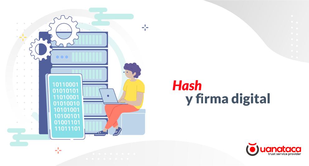 Qué es un hash y cuál es su rol en la firma digital