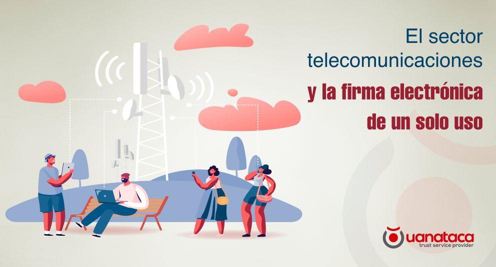 Las empresas de telecomunicaciones del futuro: la firma electrónica como catalizadora