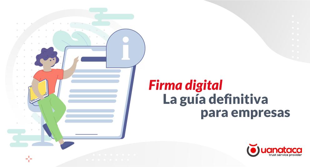 Firma digital. La guía definitiva para empresas
