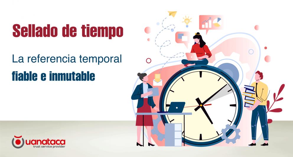 ¿Qué es el sellado de tiempo o time stamping?.  Conoce sus aplicaciones prácticas