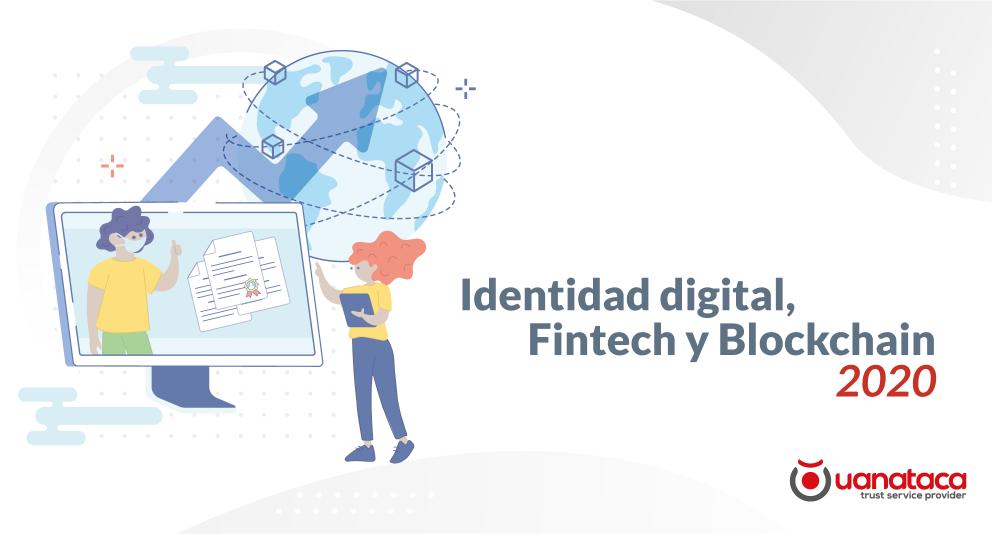 Identidad digital, Fintech y Blockchain. Un año de compromiso y nuevas alianzas