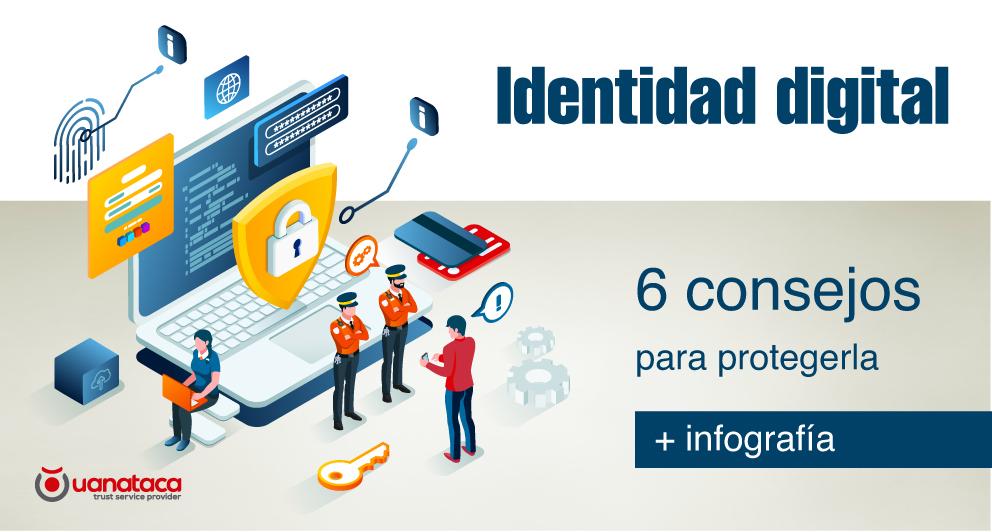 Consejos Para Proteger Tu Identidad Digital Infografía Uanataca