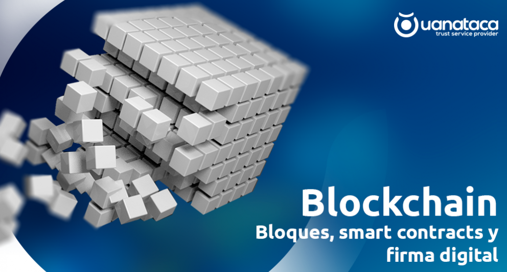 Blockchain: bloques, smart contracts y firma digital
